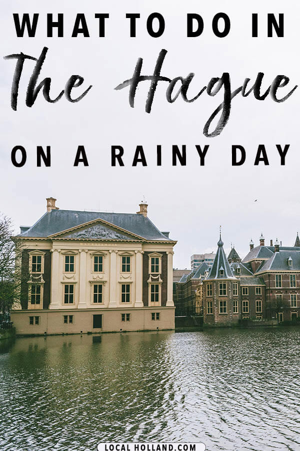 An insider's guide on what to do in the Hague on a rainy day (or a day with bad weather) with the best indoor activities to do in the Hague written by a resident! #denhaag #hague #holland #nederland #netherlands